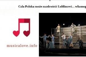 musicalove.info : Cała Polska może zazdrościć Lublinowi... własnego musicalu.