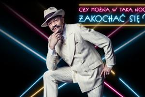 """Spektakl """"Czy można w taką noc... ZAKOCHAĆ SIĘ"""" 15 lutego 2019 r. – odwołany i przeniesiony na inny termin."""