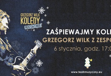 KOLĘDY PRZEZ CAŁY ROCK – Grzegorz Wilk z  Zespołem