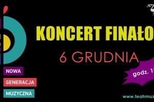 Koncert Finałowy projektu Nowa Generacja Muzyczna