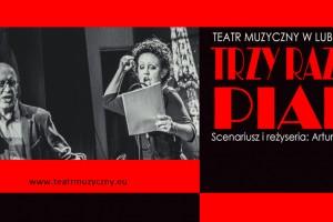 """Na deski naszego teatru wraca spektakl muzyczny """"Trzy razy Piaf"""""""