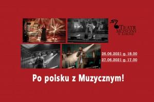 Specjalnie na życzenie Publiczności Teatr Muzyczny w Lublinie zmienia repertuar 26 i 27 czerwca!
