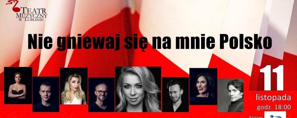 """Wyjątkowe widowisko z okazji Narodowego Święta Niepodległości """"Nie gniewaj się na mnie Polsko"""""""